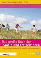Das große Buch der Spiele und Freizeitideen - für Freizeiten, Kinder- und Jugendarbeit